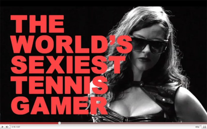 """The World's Sexiest Tennis Gamer"""